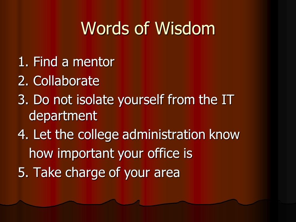 Words of Wisdom 1. Find a mentor 2. Collaborate 3.