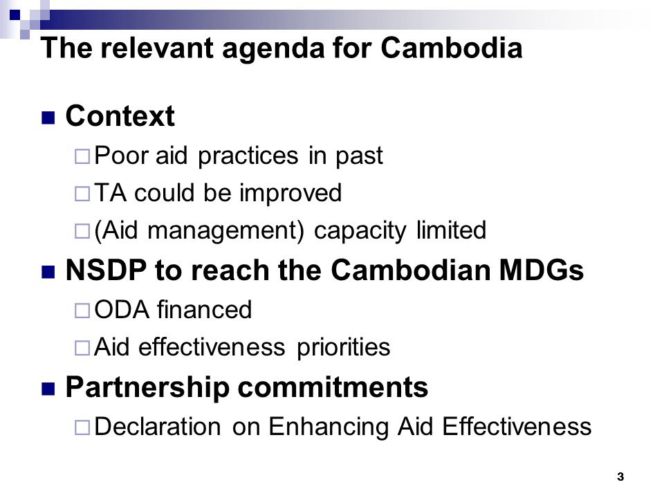 4 Mutual accountability in Cambodia A mechanism/process that includes the promotion of: 1.Strengthening and using national systems 2.Increasing the impact of technical assistance 3.Implementing the core public service reforms 4.Developing programme-based approaches 5.Integrating PIUs / PMUs 6.Application of the Paris Declaration and its indicators 7.Mobilisation and increased impact of resources