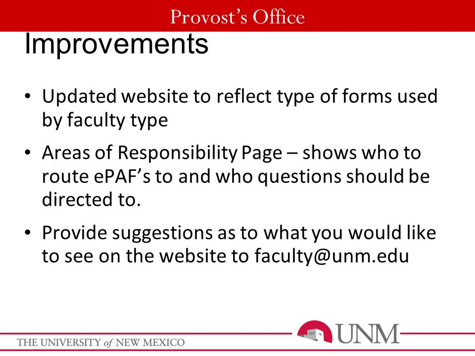 Provost's Office Improvements Updated website to reflect type of forms used by faculty type Areas of Responsibility Page – shows who to route ePAF's t