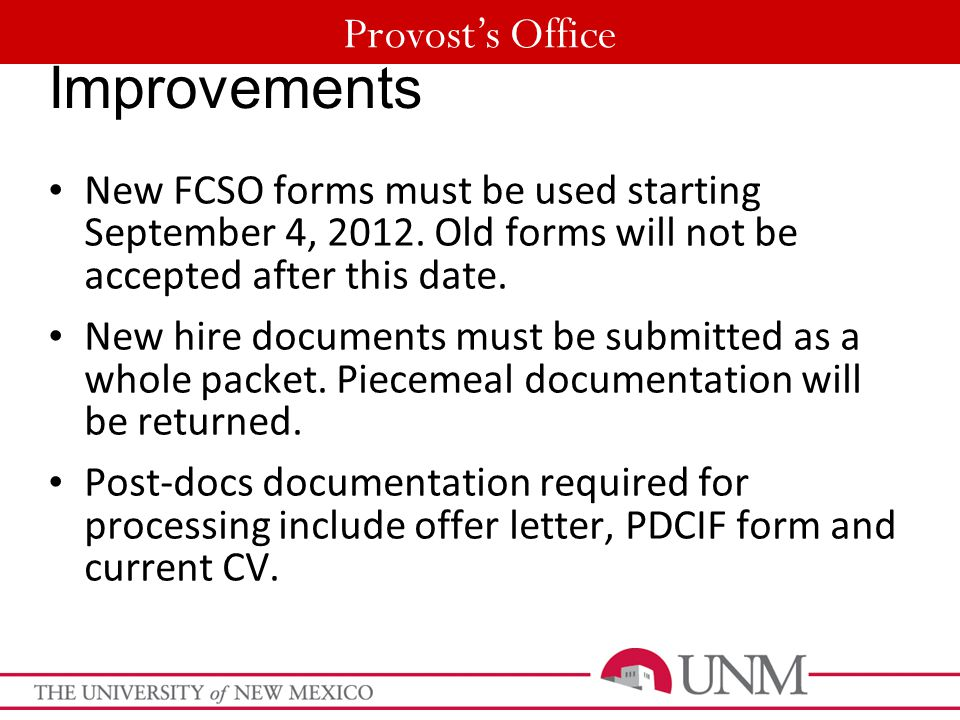Provost's Office Improvements New FCSO forms must be used starting September 4, 2012. Old forms will not be accepted after this date. New hire documen