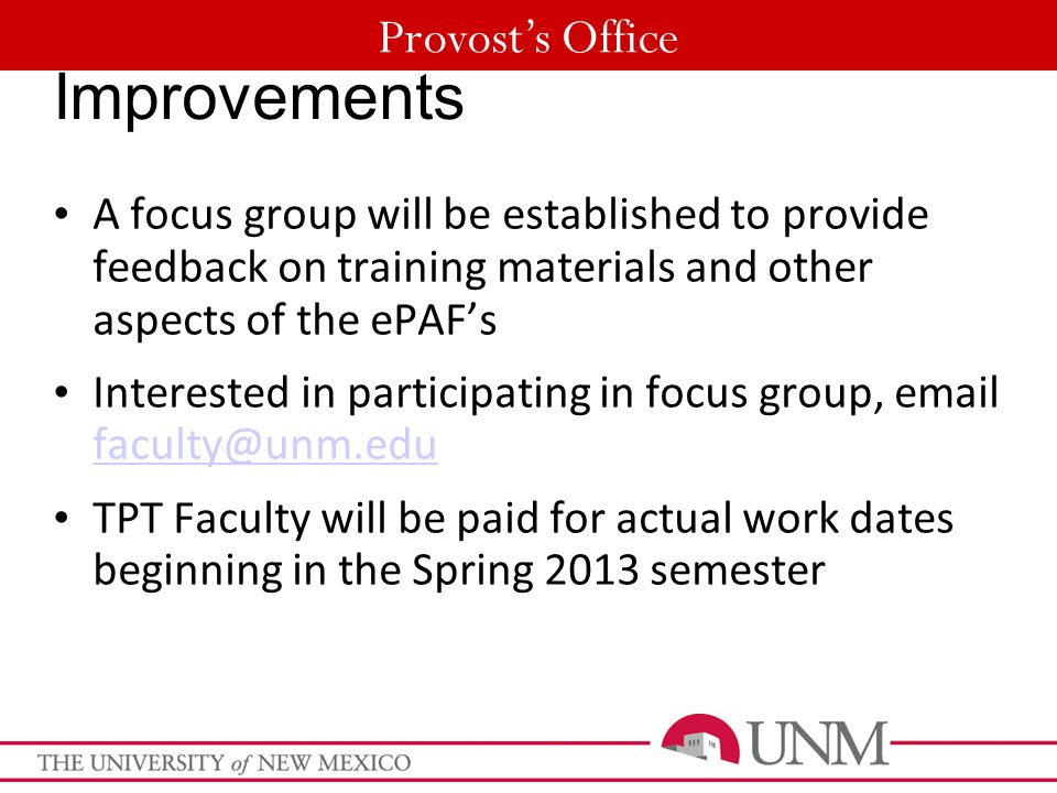 Provost's Office Improvements A focus group will be established to provide feedback on training materials and other aspects of the ePAF's Interested i