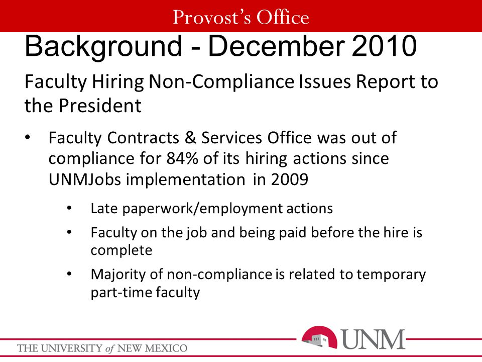 Provost's Office Background - December 2010 Faculty Hiring Non-Compliance Issues Report to the President Faculty Contracts & Services Office was out o