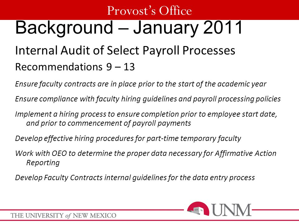 Provost's Office Background – January 2011 Internal Audit of Select Payroll Processes Recommendations 9 – 13 Ensure faculty contracts are in place pri