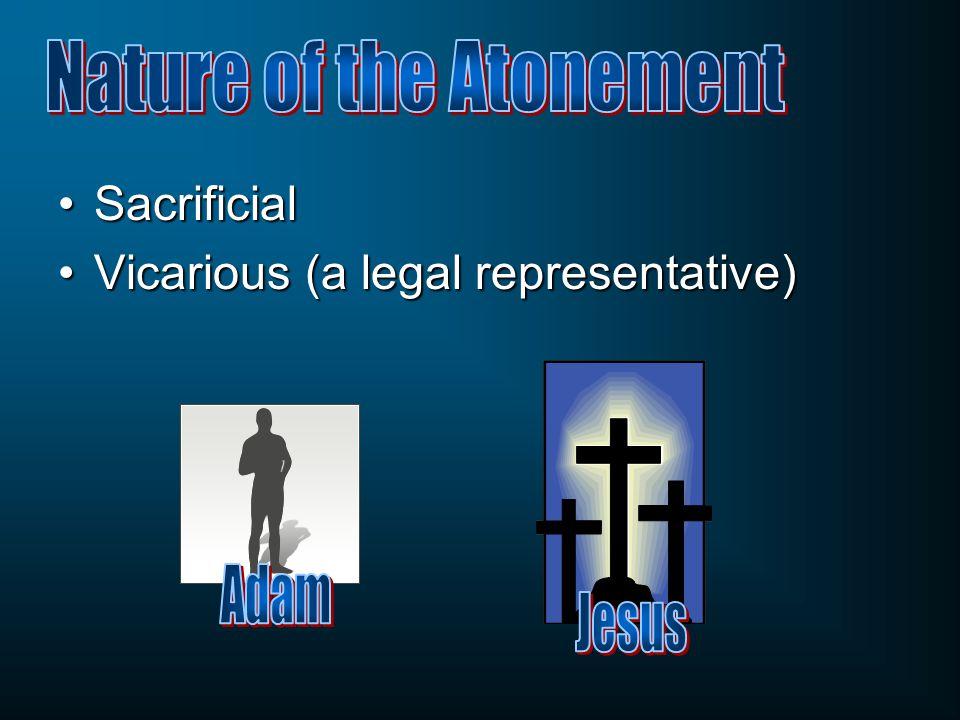 SacrificialSacrificial Vicarious (a legal representative)Vicarious (a legal representative)