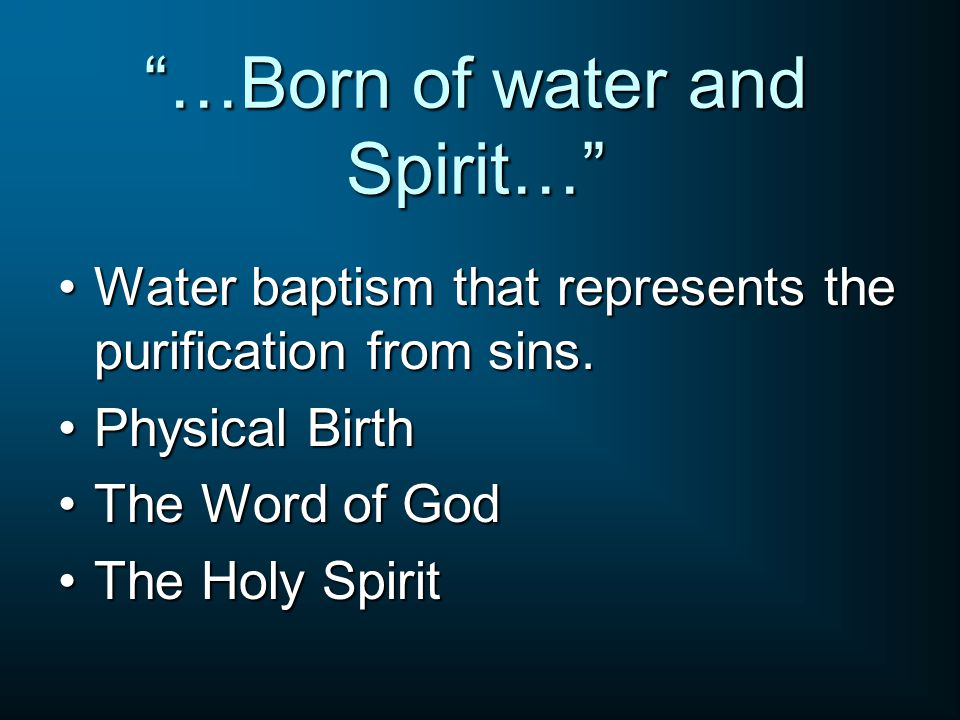 …Born of water and Spirit… Water baptism that represents the purification from sins.Water baptism that represents the purification from sins.