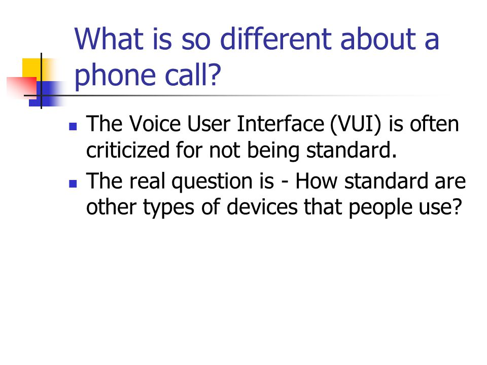 What is so different about a phone call.