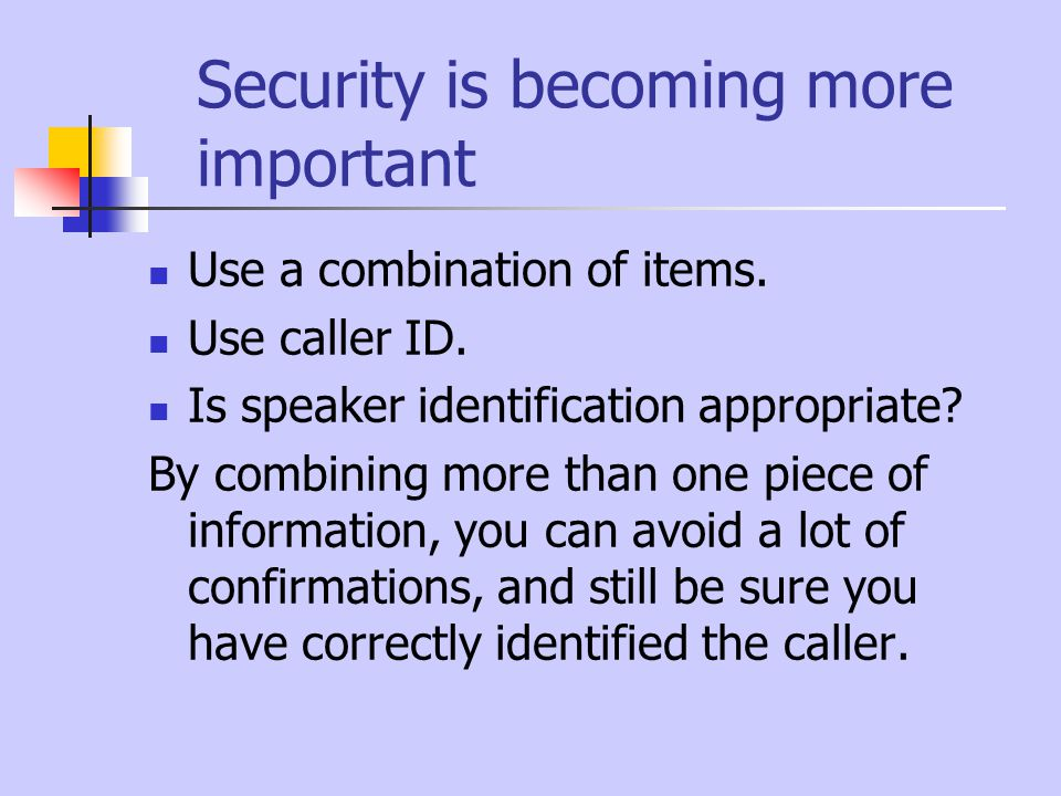 Security is becoming more important Use a combination of items.