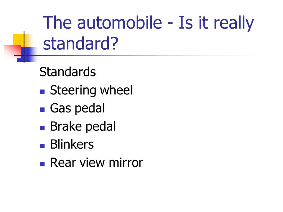 The automobile - Is it really standard.