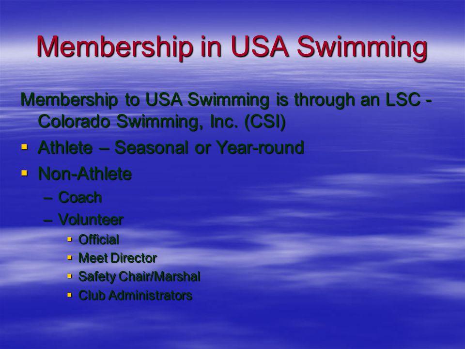 Membership in USA Swimming Membership to USA Swimming is through an LSC - Colorado Swimming, Inc.