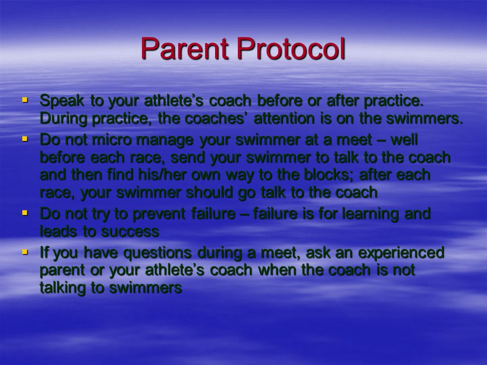 Parent Protocol  Speak to your athlete's coach before or after practice.