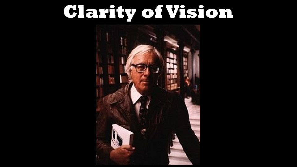 Clarity of Vision