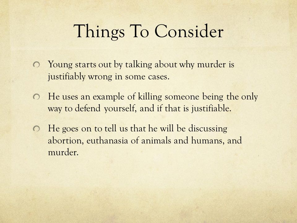 What Do You Think.What is considerable to be justified in killing someone.