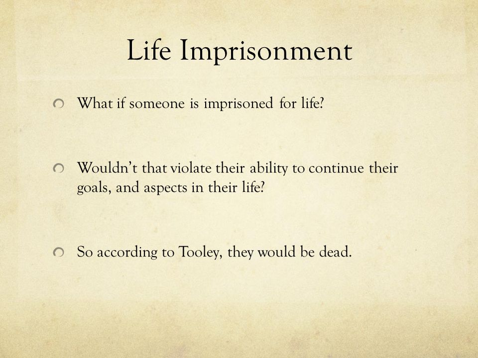 Life Imprisonment What if someone is imprisoned for life.