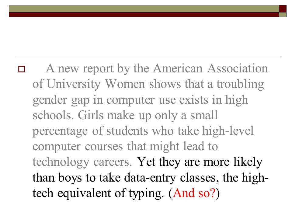  A new report by the American Association of University Women shows that a troubling gender gap in computer use exists in high schools.
