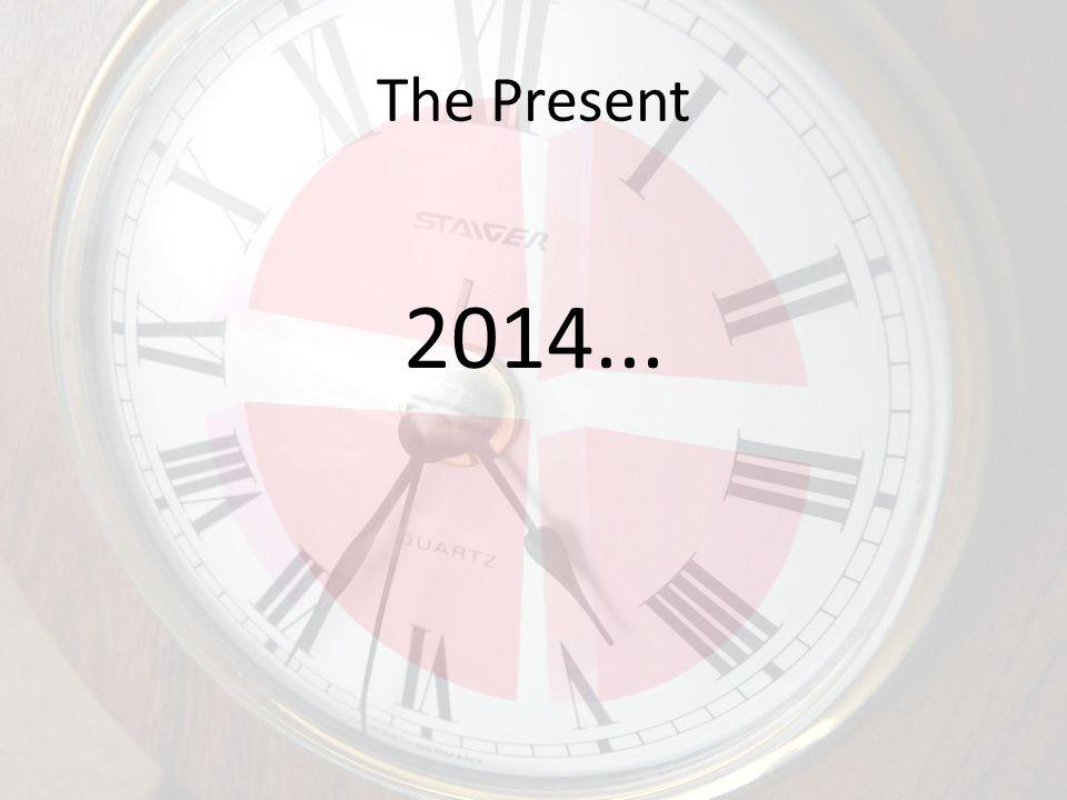 2014... The Present