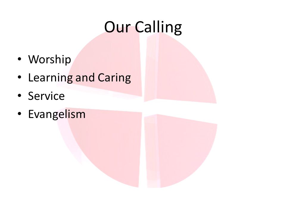 Our Calling Worship Learning and Caring Service Evangelism