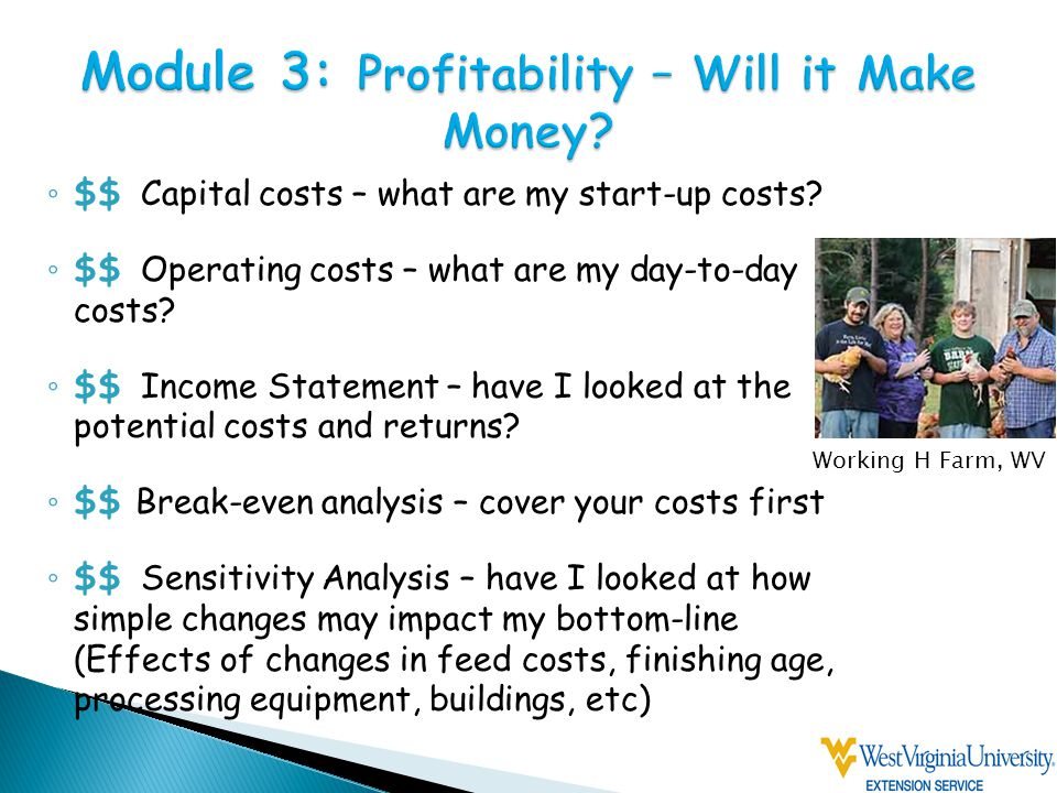 ◦ $$ Capital costs – what are my start-up costs.