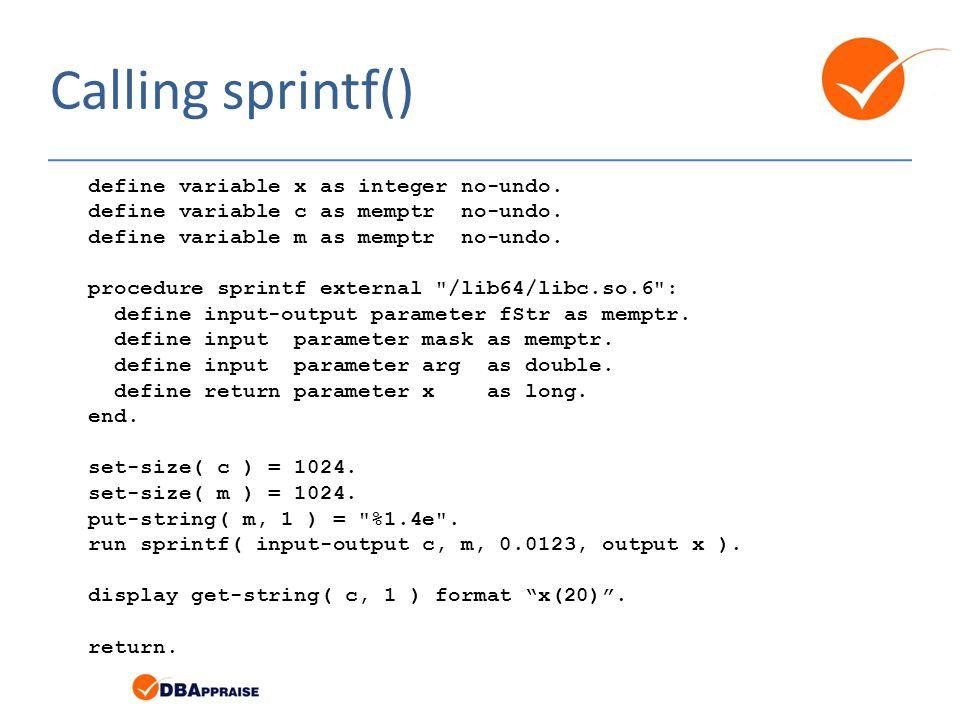 Calling sprintf() define variable x as integer no-undo.