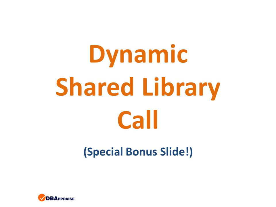 Dynamic Shared Library Call (Special Bonus Slide!)