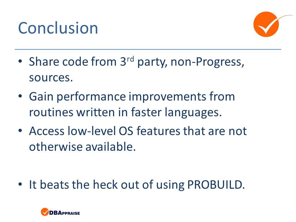 Conclusion Share code from 3 rd party, non-Progress, sources.