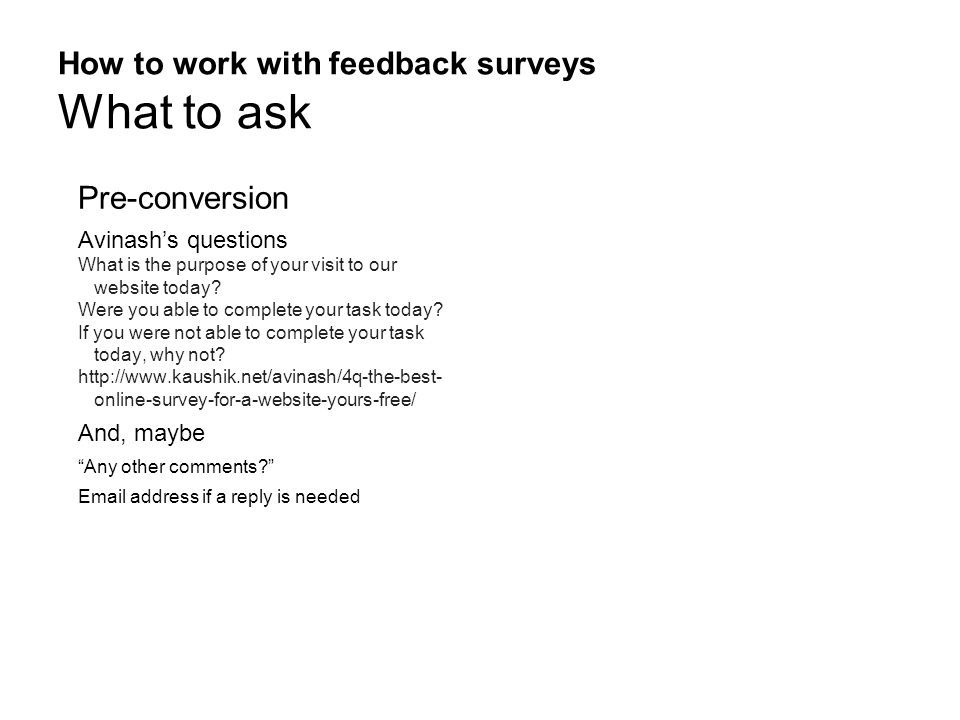 How to work with feedback surveys What to ask After conversion Net Promoter Question Were you able to do everything you wanted to do today.
