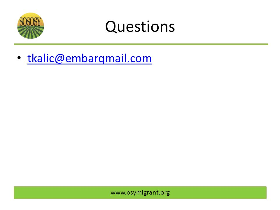 Questions tkalic@embarqmail.com www.osymigrant.org