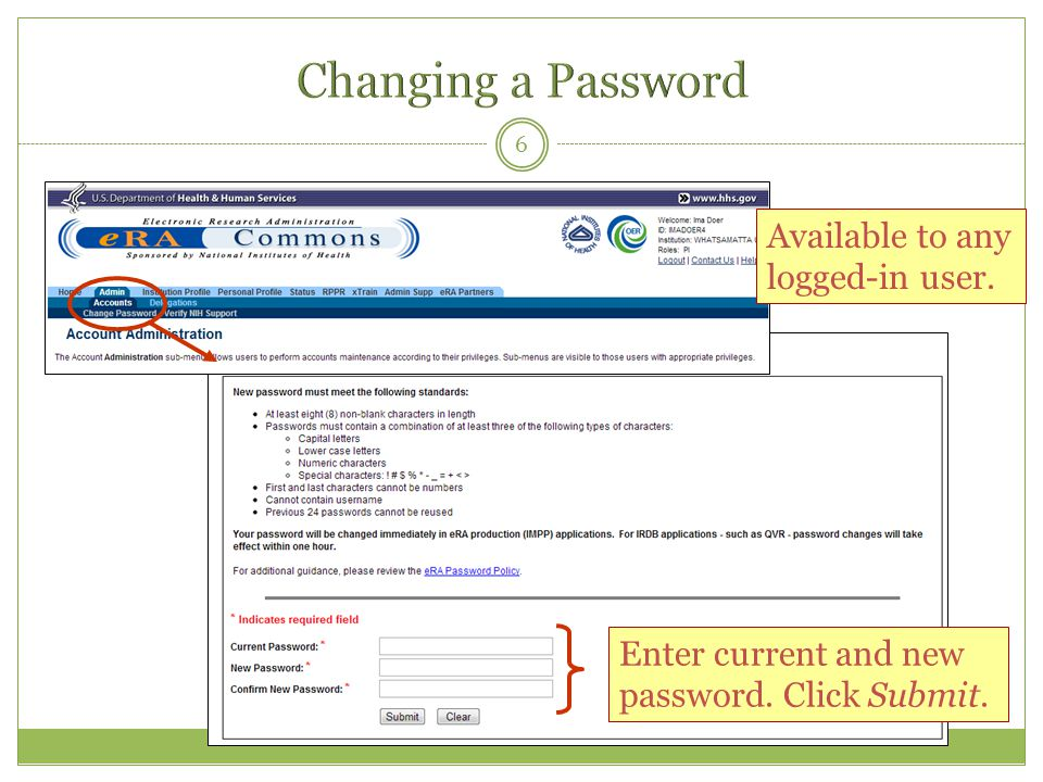 6 Enter current and new password. Click Submit. Available to any logged-in user.