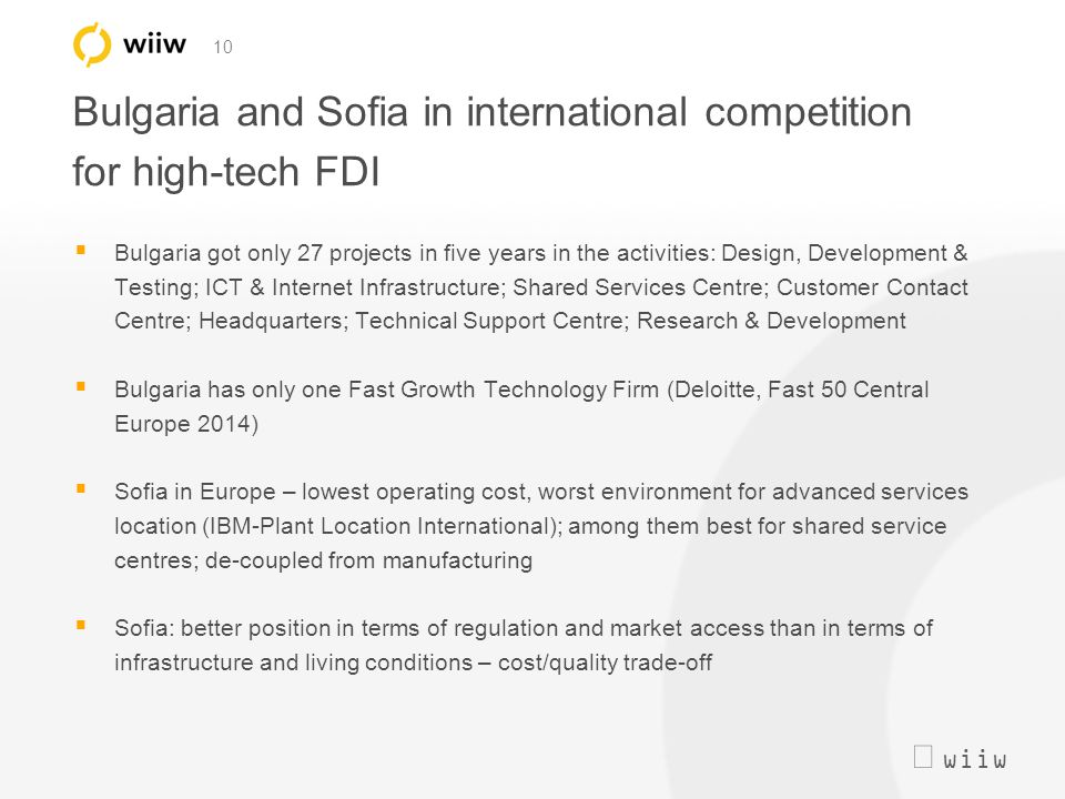 wiiw 10 Bulgaria and Sofia in international competition for high-tech FDI  Bulgaria got only 27 projects in five years in the activities: Design,