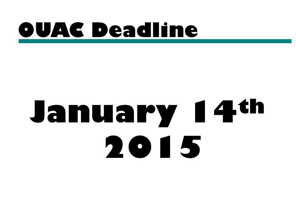 OUAC Deadline January 14 th 2015