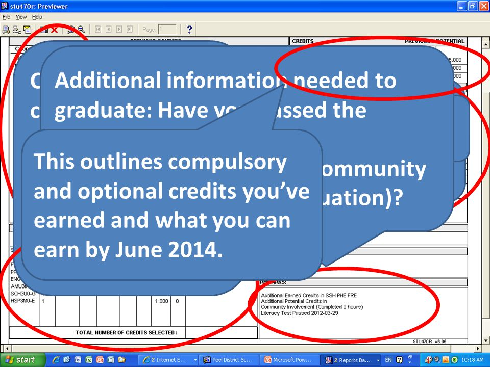 All the credits and grades you've earned to date. Check all the compulsory credits you need, make sure if you are missing any to see your counsellor A