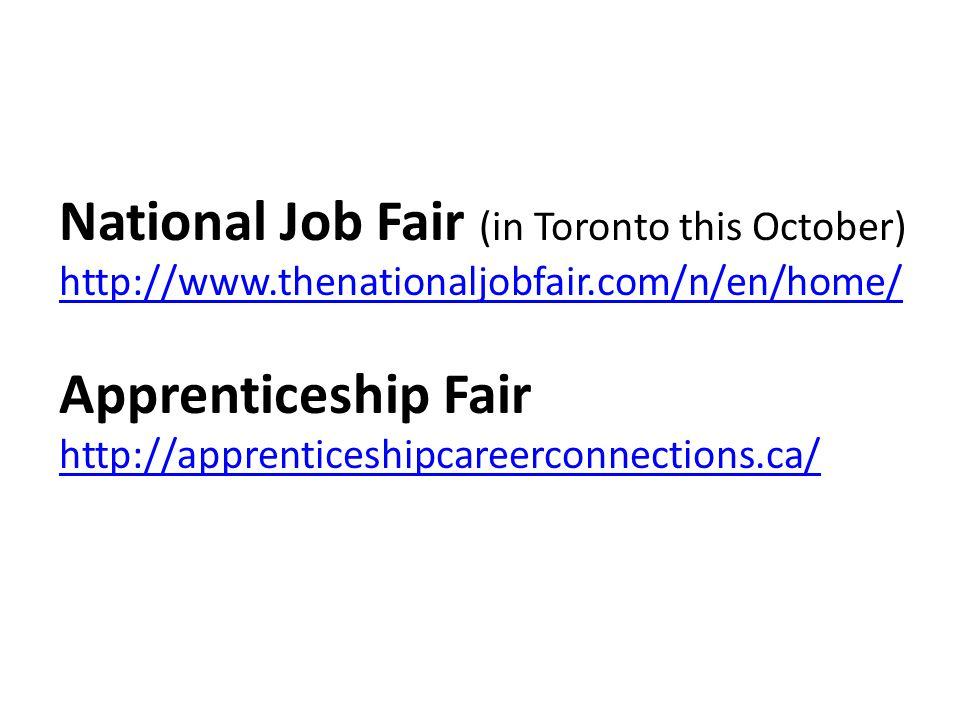 National Job Fair (in Toronto this October) http://www.thenationaljobfair.com/n/en/home/ Apprenticeship Fair http://apprenticeshipcareerconnections.ca