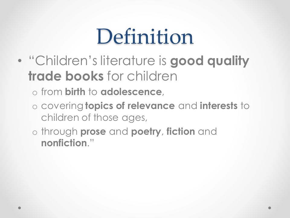 The Value of Literature (cont.) Helps children make sense of the world.