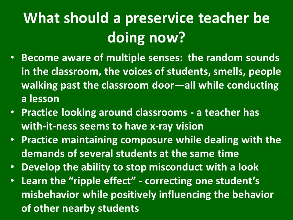 What should a preservice teacher be doing now.