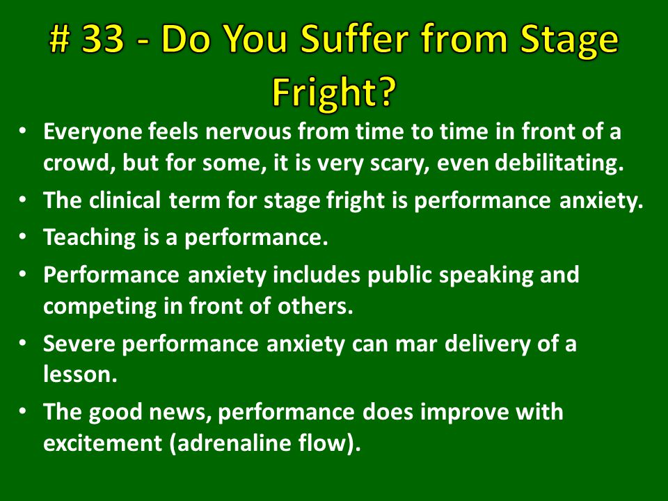 Everyone feels nervous from time to time in front of a crowd, but for some, it is very scary, even debilitating.