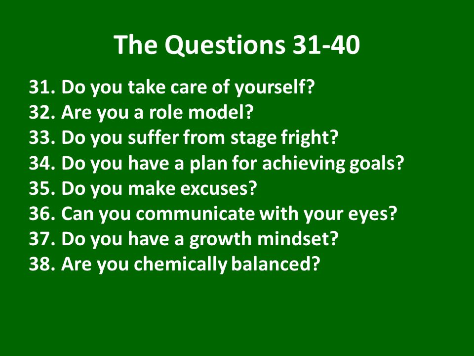 The Questions 31-40 31.Do you take care of yourself.