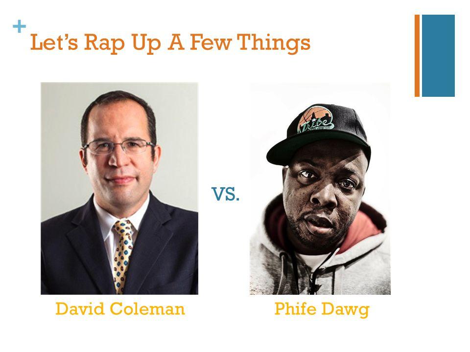 + Let's Rap Up A Few Things VS. David ColemanPhife Dawg