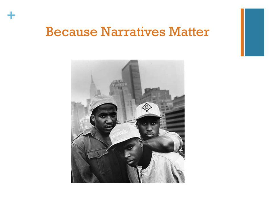 + Because Narratives Matter