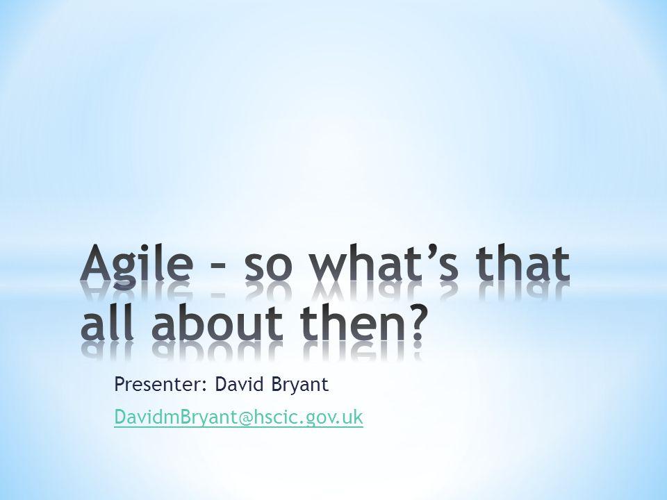 Presenter: David Bryant DavidmBryant@hscic.gov.uk