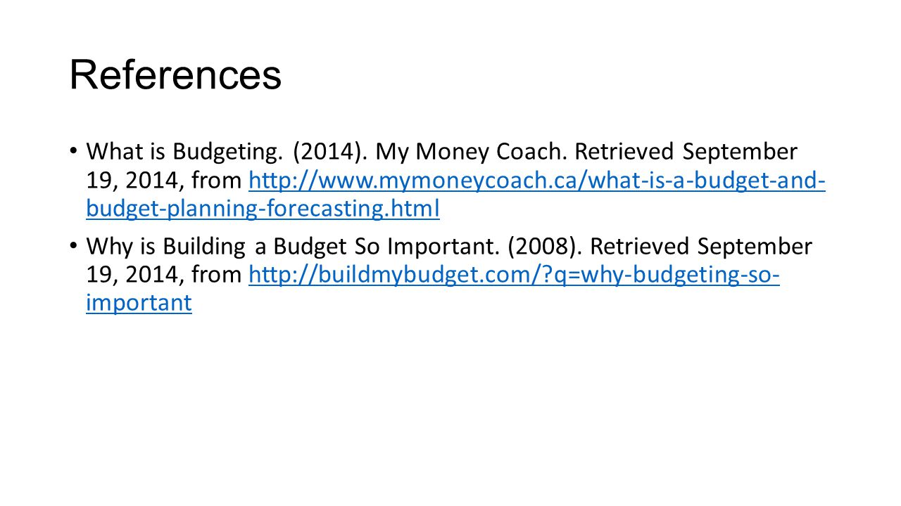 References What is Budgeting. (2014). My Money Coach.