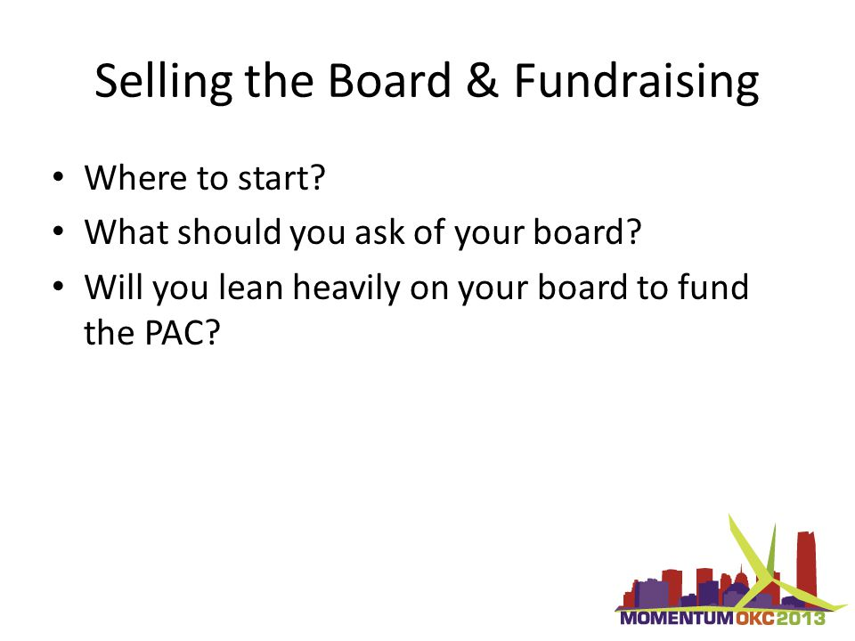 Selling the Board & Fundraising Where to start. What should you ask of your board.