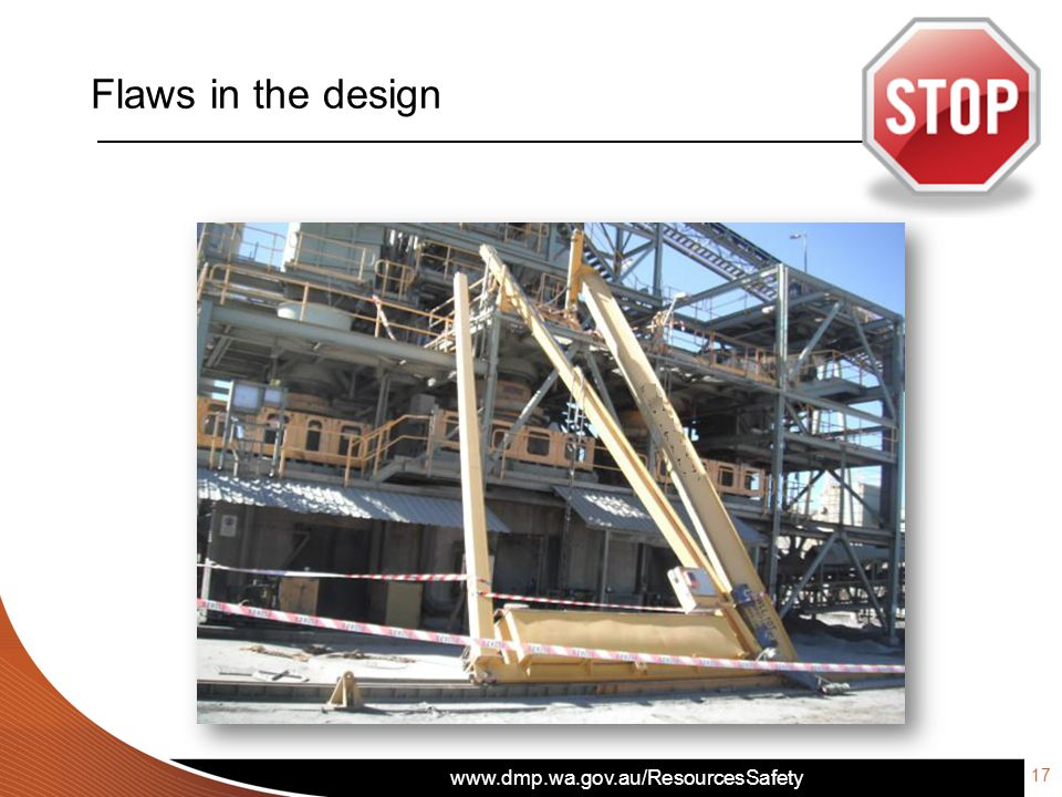 www.dmp.wa.gov.au/ResourcesSafety Flaws in the design 17