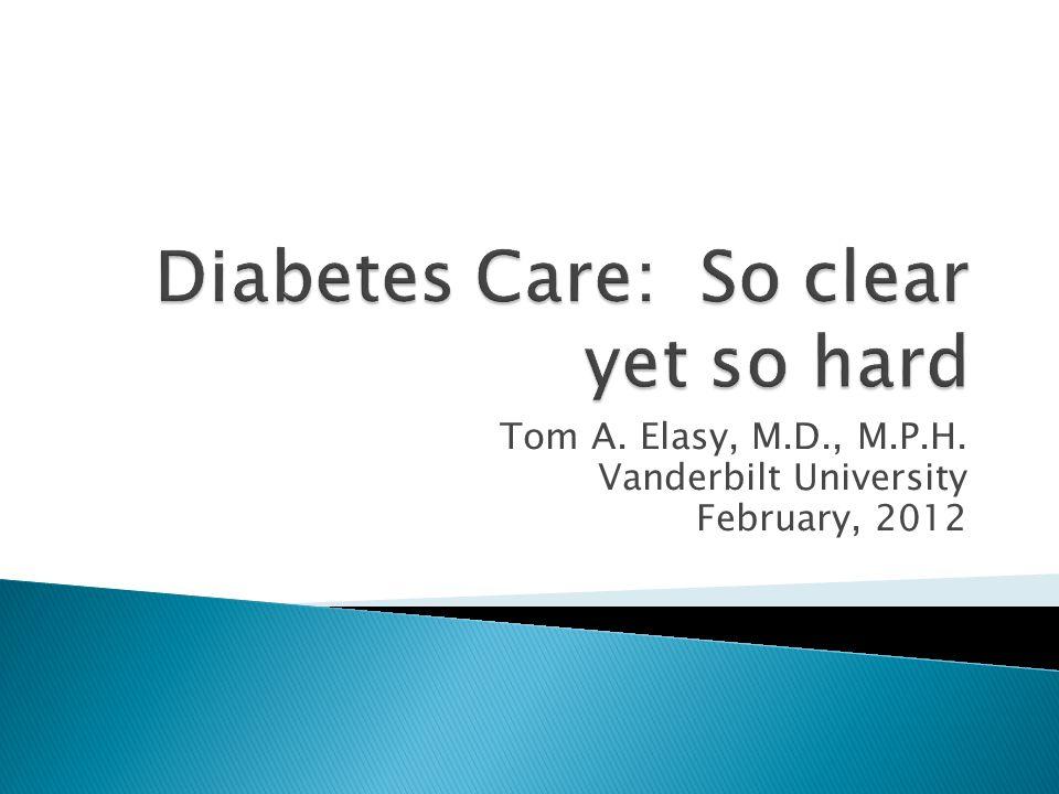 Tom A. Elasy, M.D., M.P.H. Vanderbilt University February, 2012