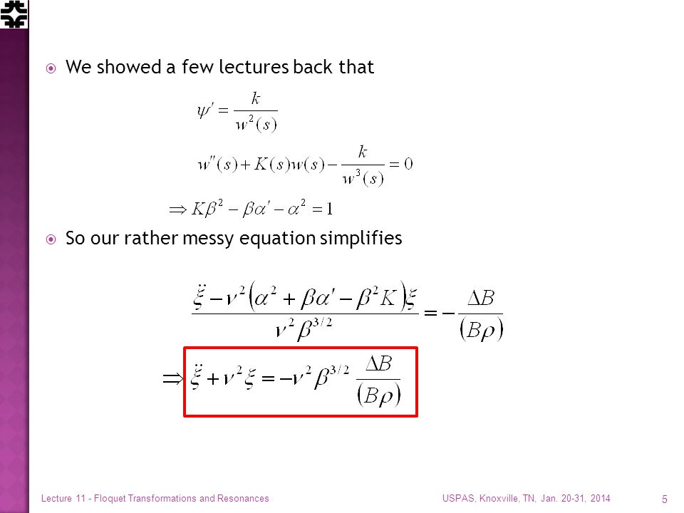  We showed a few lectures back that  So our rather messy equation simplifies USPAS, Knoxville, TN, Jan.