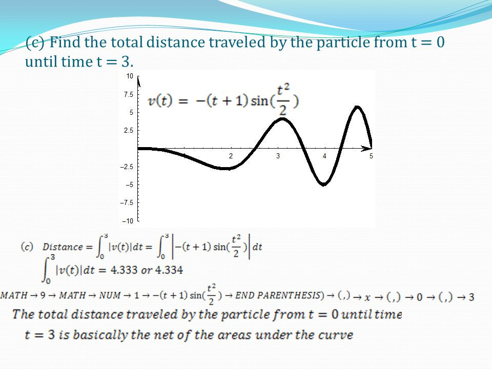 (c) Find the total distance traveled by the particle from t = 0 until time t = 3.