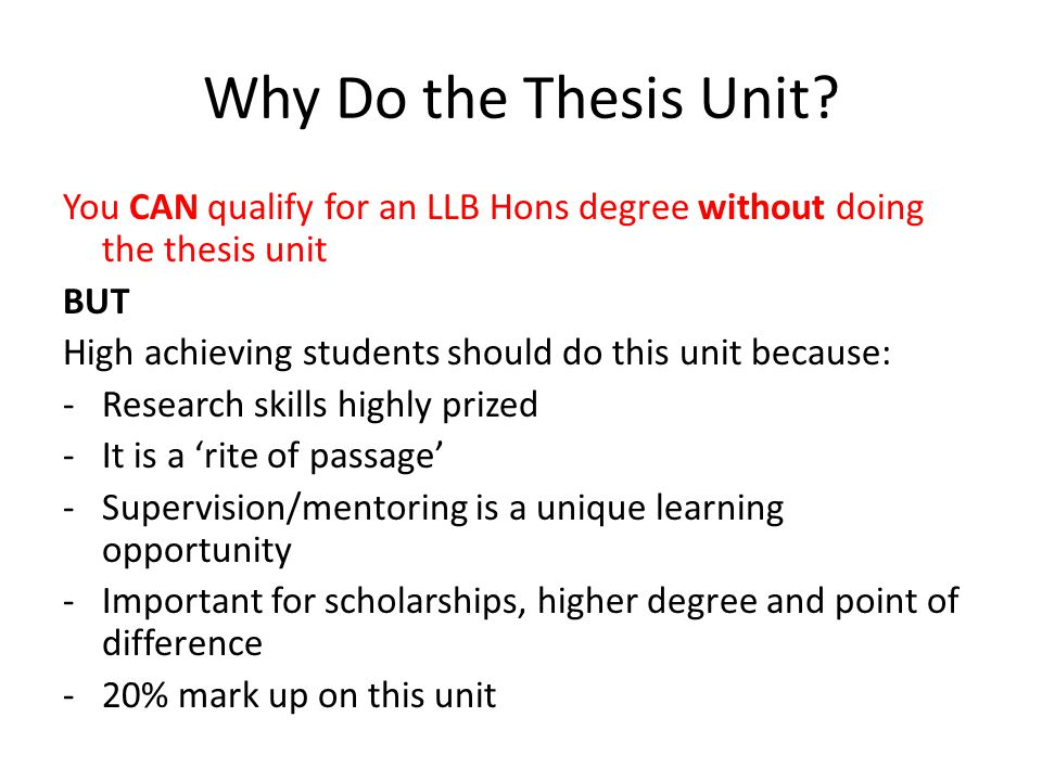 Why Do the Thesis Unit.