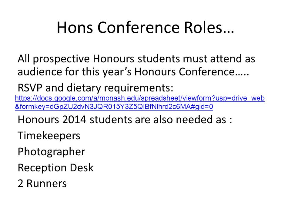 Hons Conference Roles… All prospective Honours students must attend as audience for this year's Honours Conference…..