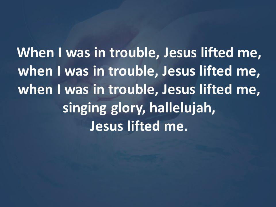 I m so glad, Jesus lifted me, singing glory, hallelujah, Jesus lifted me.