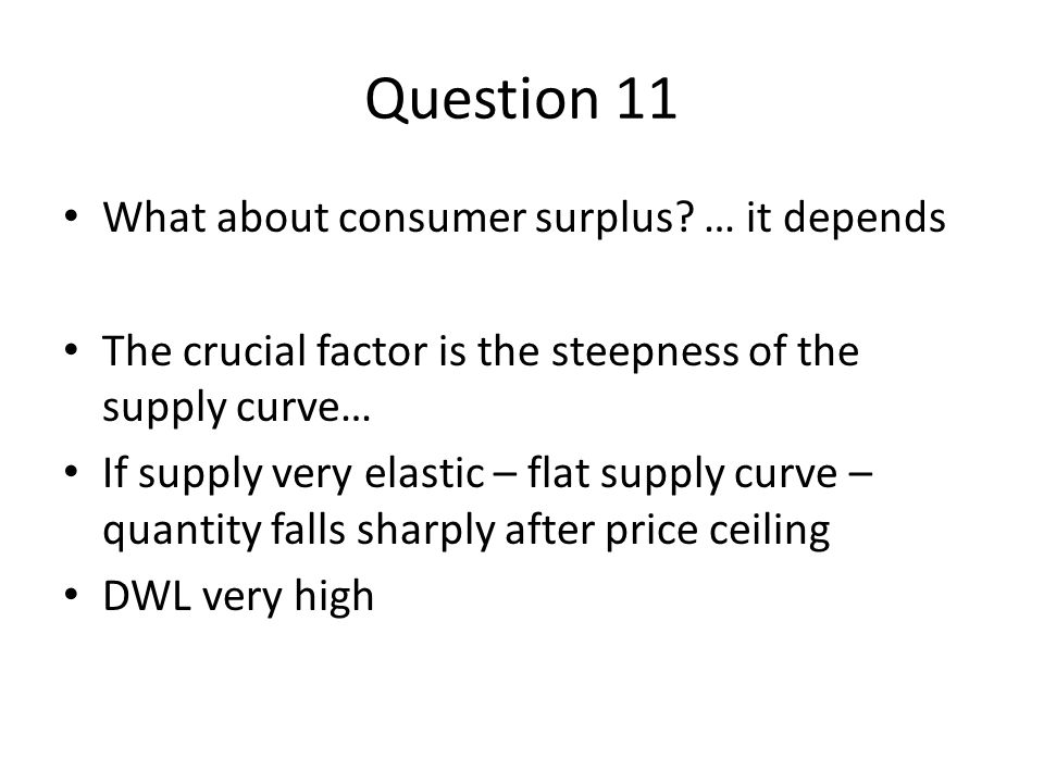Question 11 What about consumer surplus.