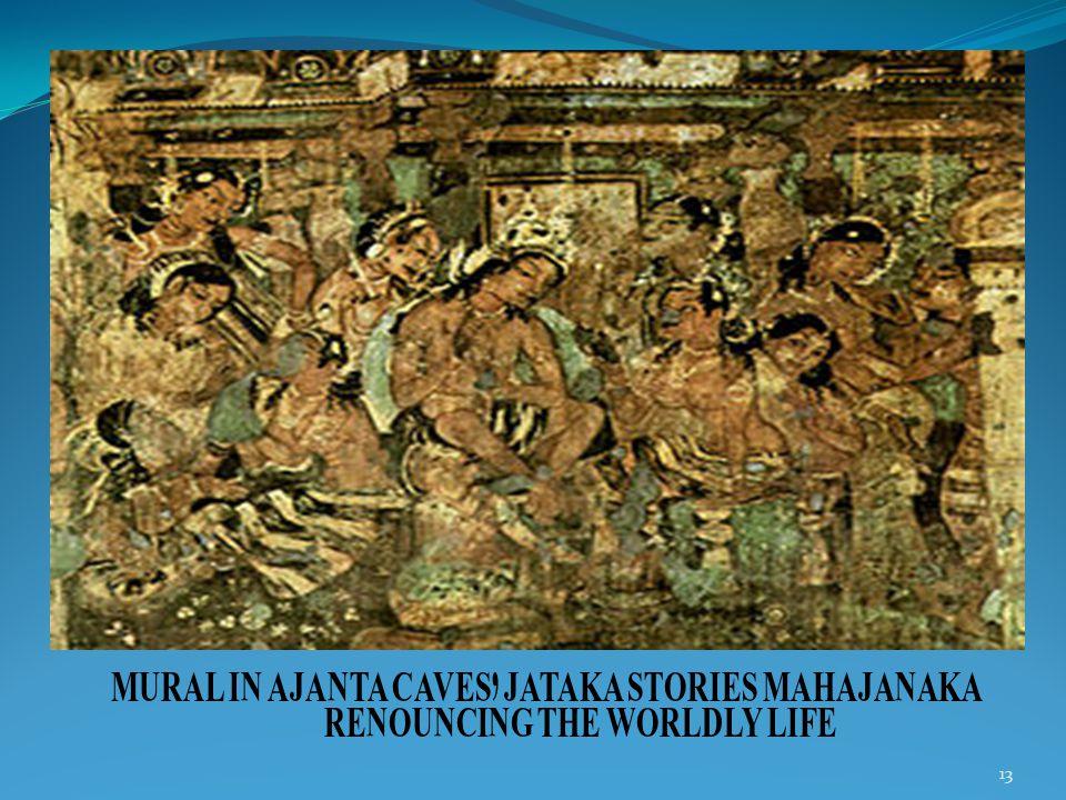 13 MURAL IN AJANTA CAVES, JATAKA STORIES MAHAJANAKA RENOUNCING THE WORLDLY LIFE