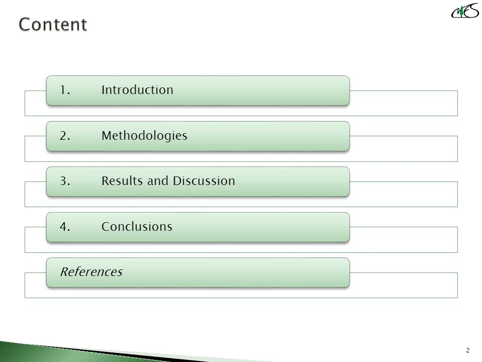 1.Introduction2.Methodologies3.Results and Discussion4.ConclusionsReferences 2